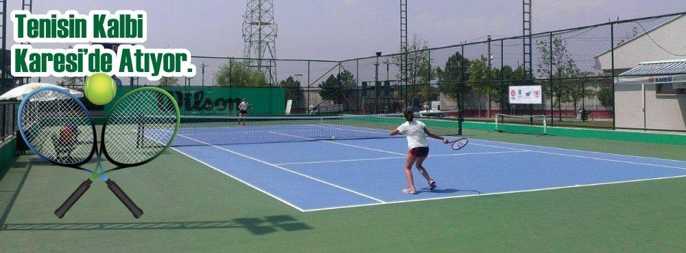 Tenisin kalbi Karesi'de atıyor
