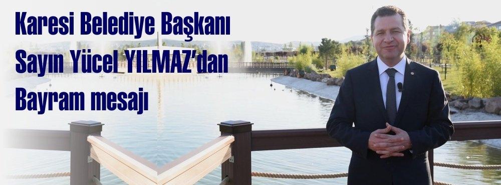Karesi Belediye Başkanı Sayın Yücel YILMAZ'ın Ramazan Bayramı Mesajı